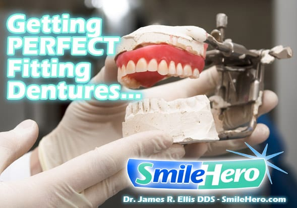 Getting Perfect Fitting Dentures by Dr. James R. Ellis, DDS a Dentist in Yuba City